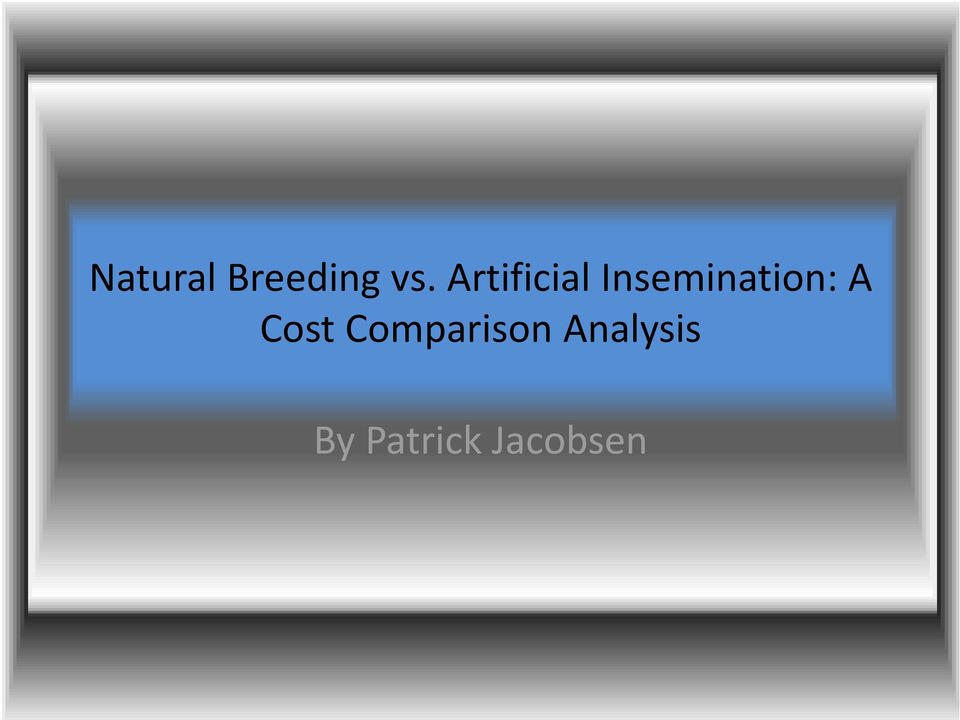 Insemination: A Cost