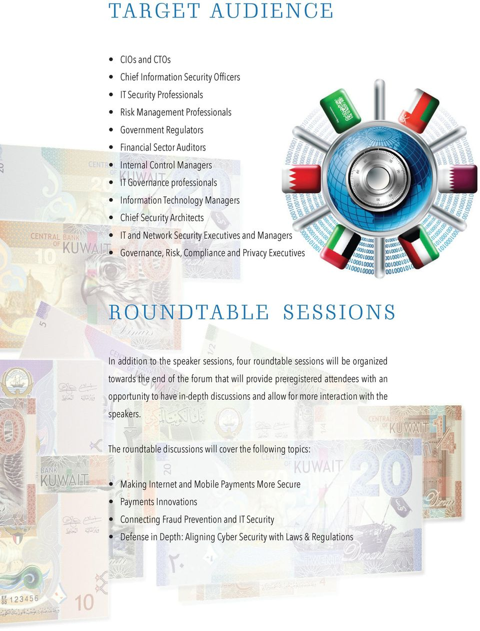 SESSIONS In addition to the speaker sessions, four roundtable sessions will be organized towards the end of the forum that will provide preregistered attendees with an opportunity to have in-depth