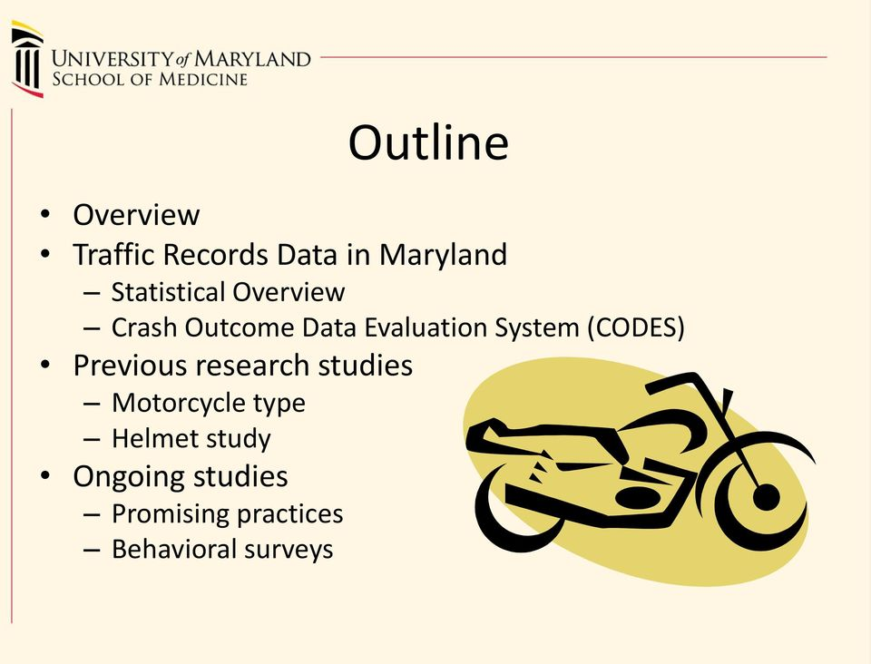 System (CODES) Previous research studies Motorcycle type