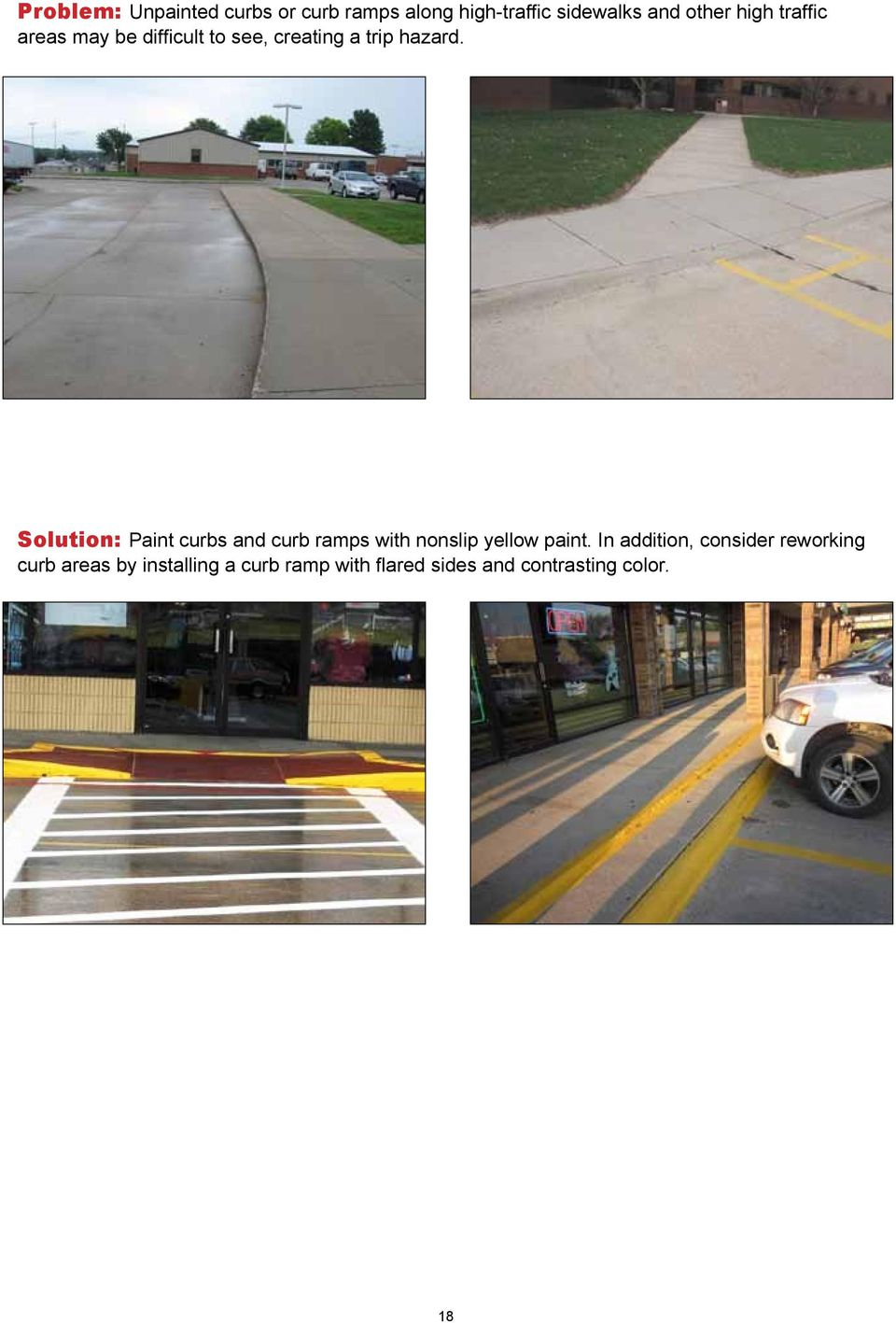 Solution: Paint curbs and curb ramps with nonslip yellow paint.