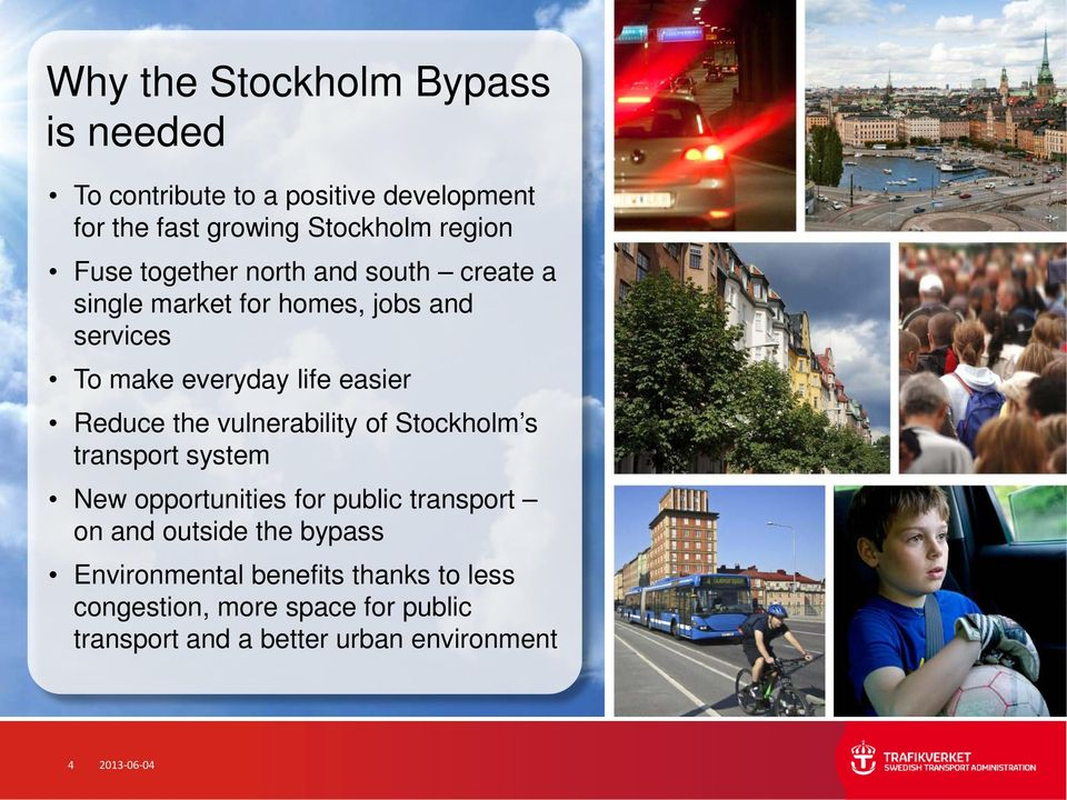 vulnerability of Stockholm s transport system New opportunities for public transport on and outside the bypass