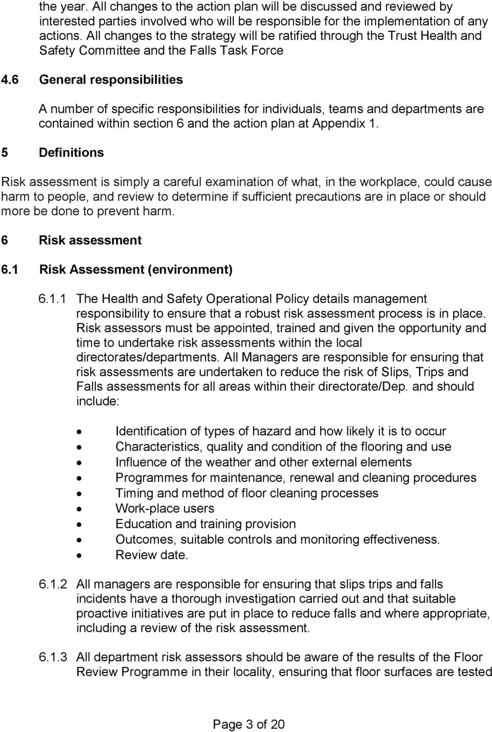 6 General responsibilities A number of specific responsibilities for individuals, teams and departments are contained within section 6 and the action plan at Appendix 1.