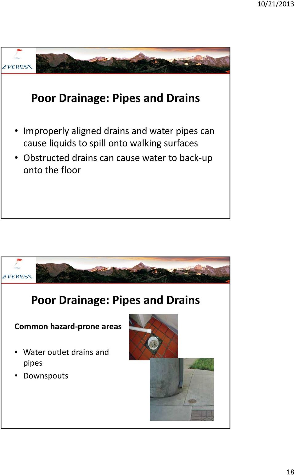 drains can cause water to back up onto the floor Poor Drainage: Pipes