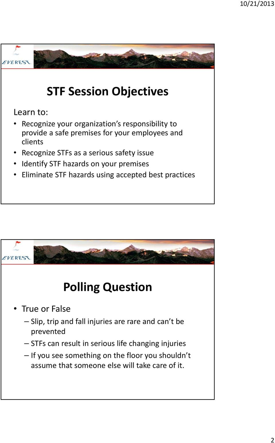 accepted best practices True or False Polling Question Slip, trip and fall injuries are rare and can t be prevented STFs can