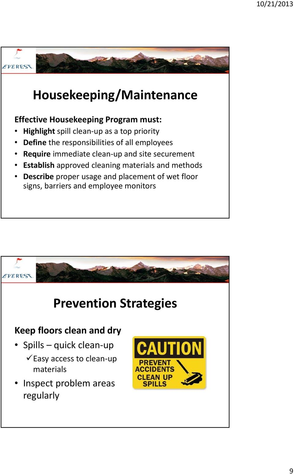 materials and methods Describe proper usage and placement of wet floor signs, barriers and employee monitors