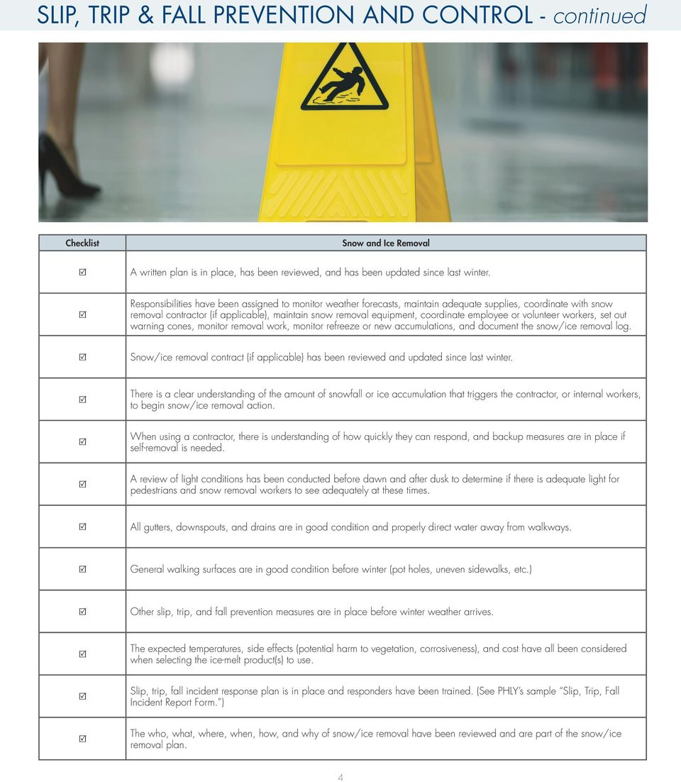 employee or volunteer workers, set out warning cones, monitor removal work, monitor refreeze or new accumulations, and document the snow/ice removal log.