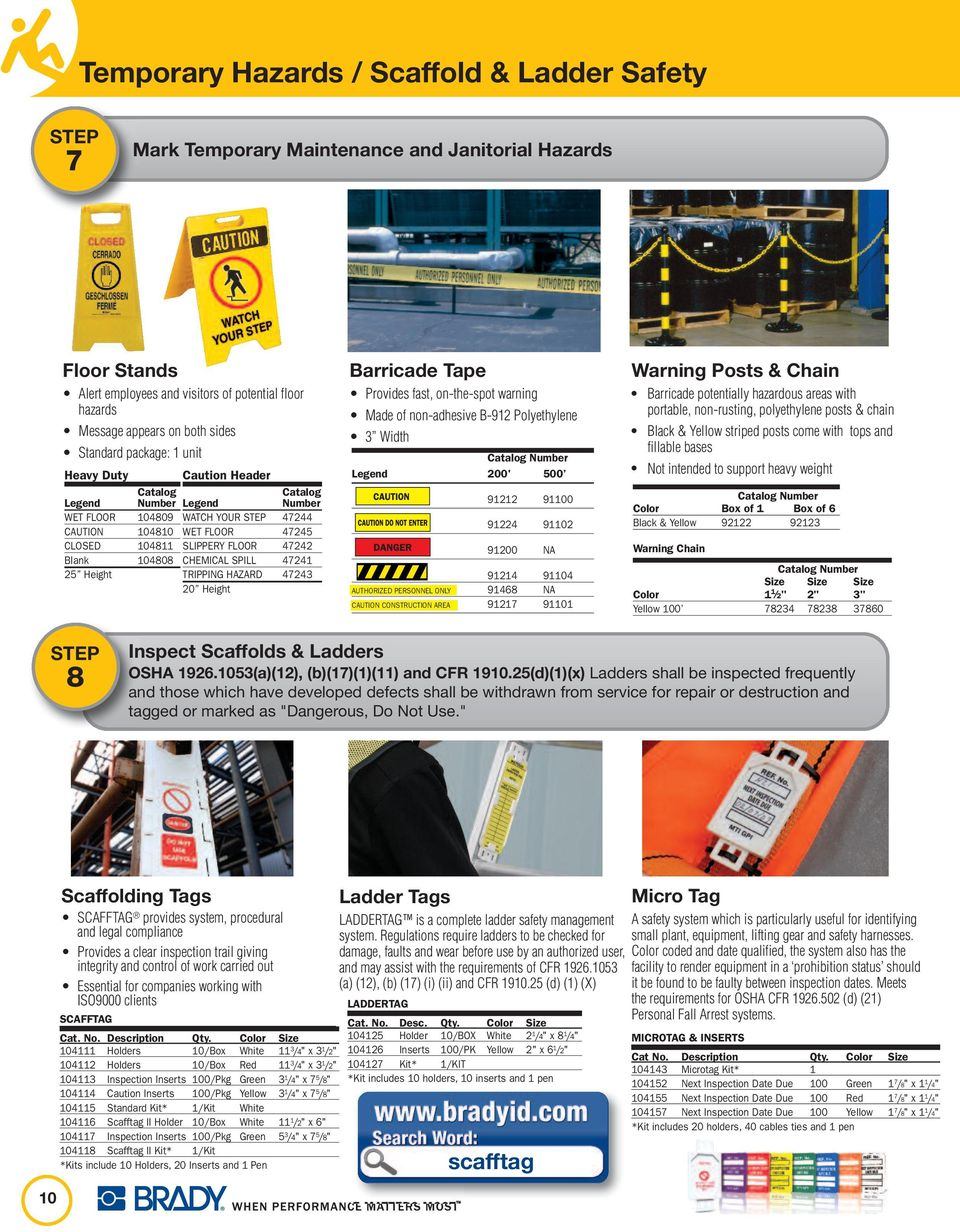 CHEMICAL SPILL 47241 25 Height TRIPPING HAZARD 47243 20 Height Barricade Tape Provides fast, on-the-spot warning Made of non-adhesive B-912 Polyethylene 3 Width Number Legend 200' 500 91212 91100