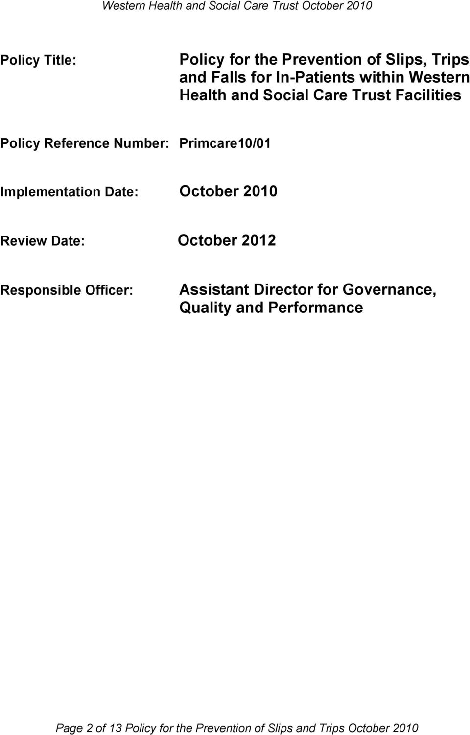 Date: October 2010 Review Date: October 2012 Responsible Officer: Assistant Director for