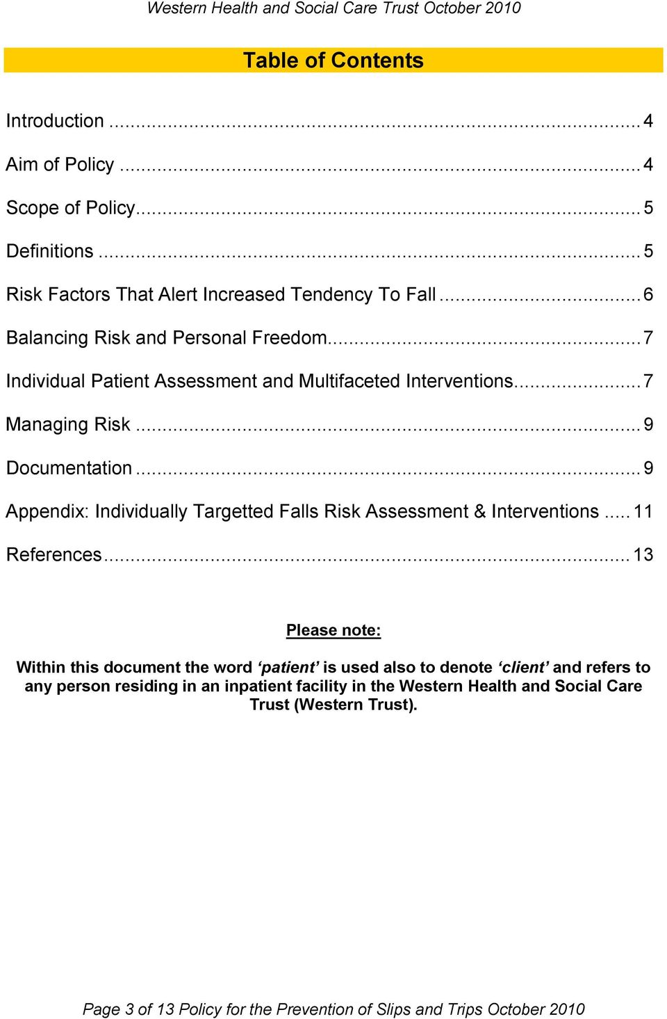 .. 9 Appendix: Individually Targetted Falls Risk Assessment & Interventions... 11 References.