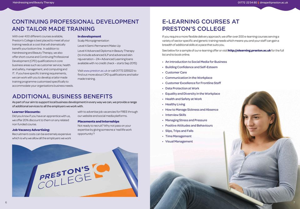 In addition to Hairdressing and Beauty Therapy, we also offer short course and Continuing Professional Development (CPD) qualifications in core business areas such as customer service, health and