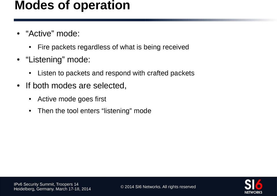 and respond with crafted packets If both modes are