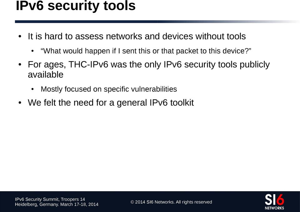 For ages, THC-IPv6 was the only IPv6 security tools publicly available