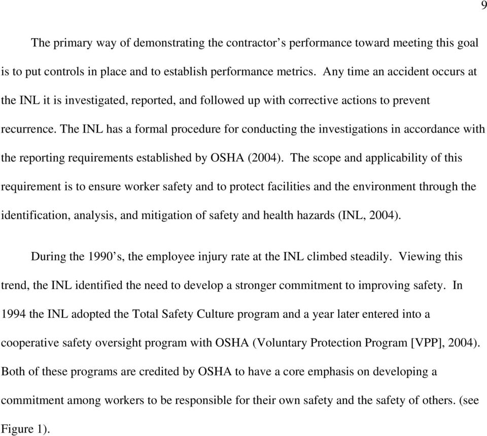 The INL has a formal procedure for conducting the investigations in accordance with the reporting requirements established by OSHA (2004).