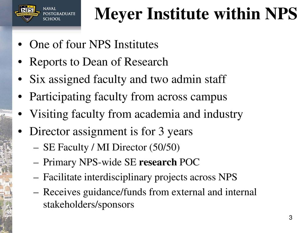 Director assignment is for 3 years SE Faculty / MI Director (50/50) Primary NPS-wide SE research POC