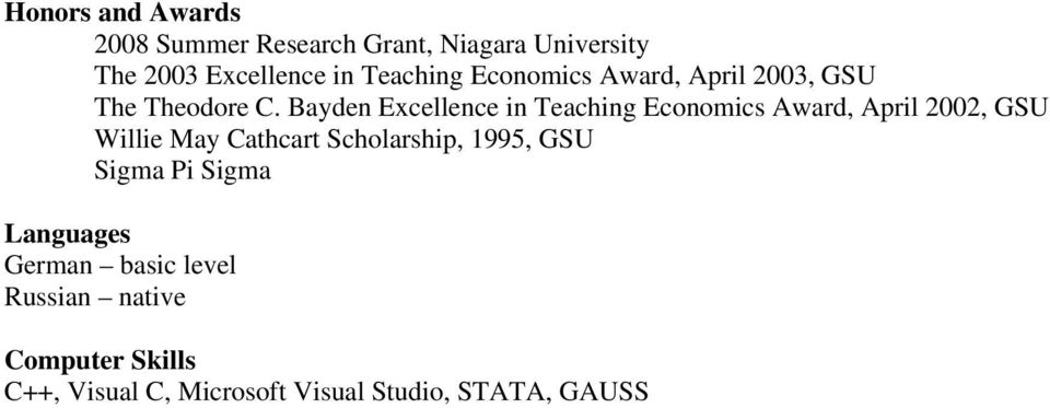 Bayden Excellence in Teaching Economics Award, April 2002, GSU Willie May Cathcart