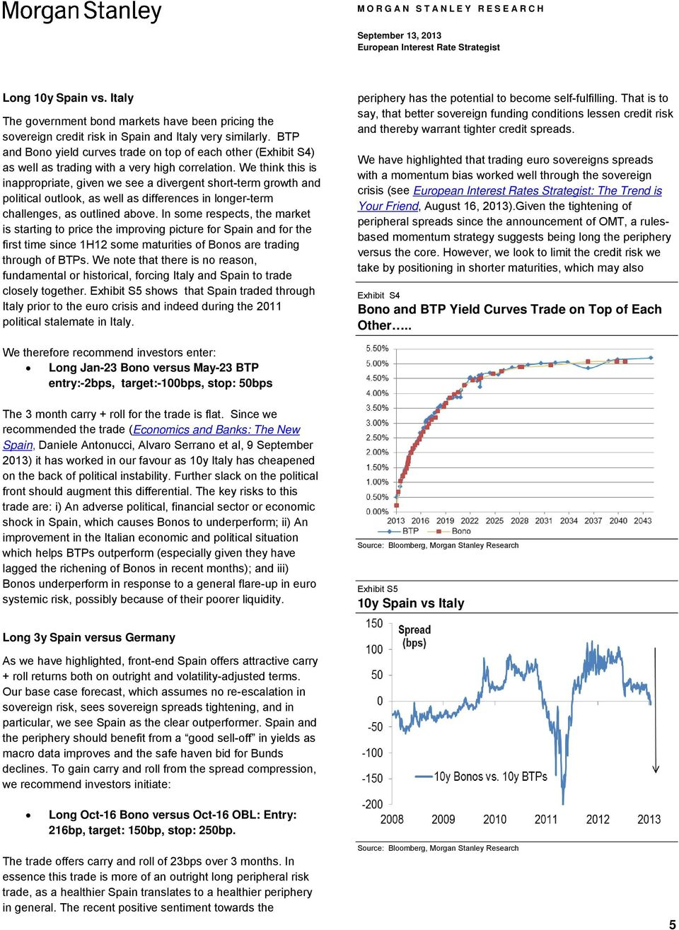 We think this is inappropriate, given we see a divergent short-term growth and political outlook, as well as differences in longer-term challenges, as outlined above.