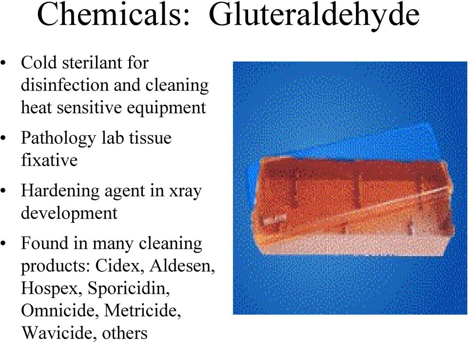 Hardening agent in xray development Found in many cleaning
