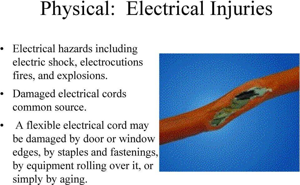 Damaged electrical cords common source.