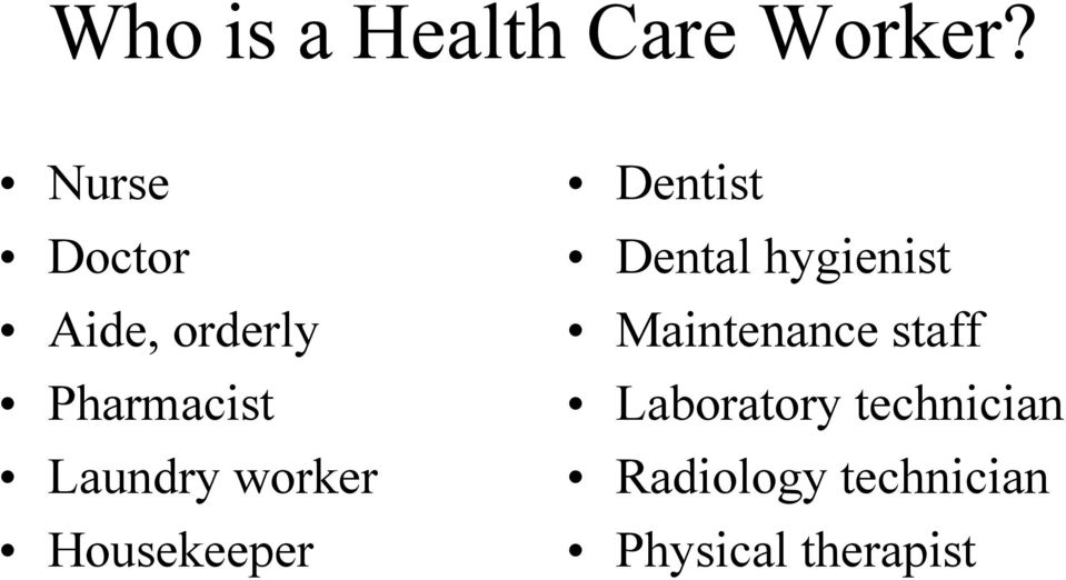 worker Housekeeper Dentist Dental hygienist