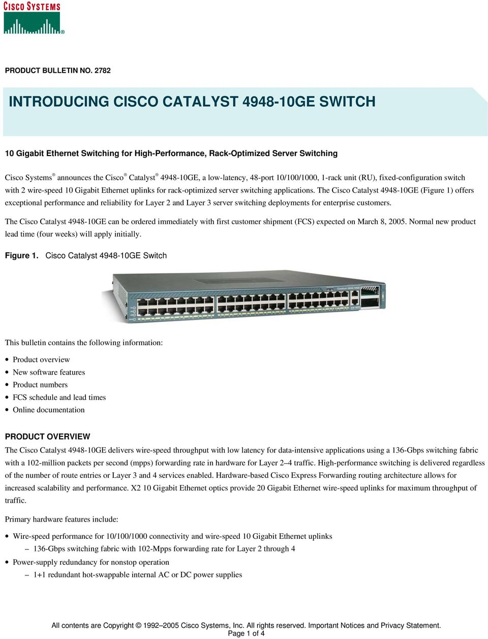 low-latency, 48-port 10/100/1000, 1-rack unit (RU), fixed-configuration switch with 2 wire-speed 10 Gigabit Ethernet uplinks for rack-optimized server switching applications.
