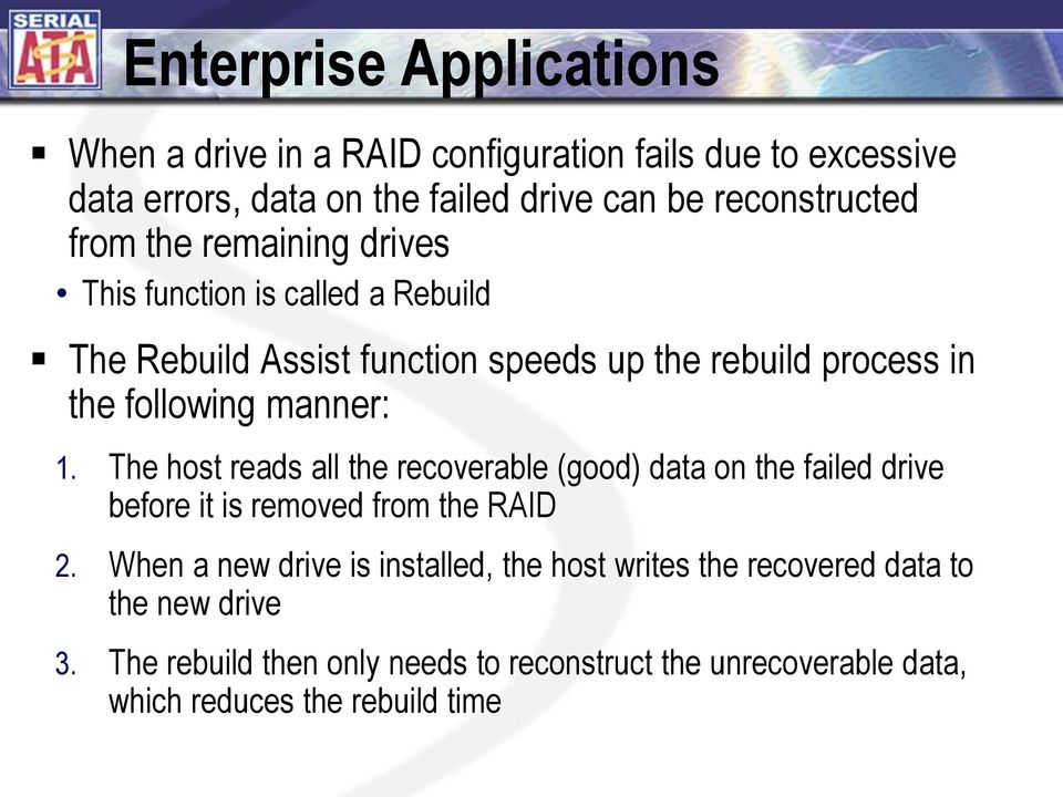 The host reads all the recoverable (good) data on the failed drive before it is removed from the RAID 2.