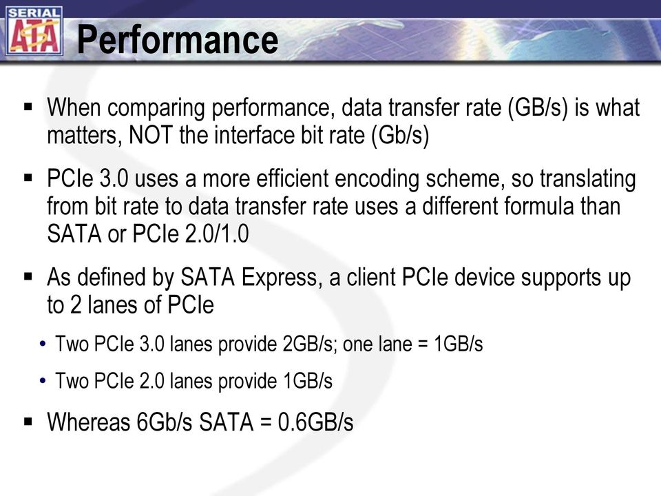 0 uses a more efficient encoding scheme, so translating from bit rate to data transfer rate uses a different