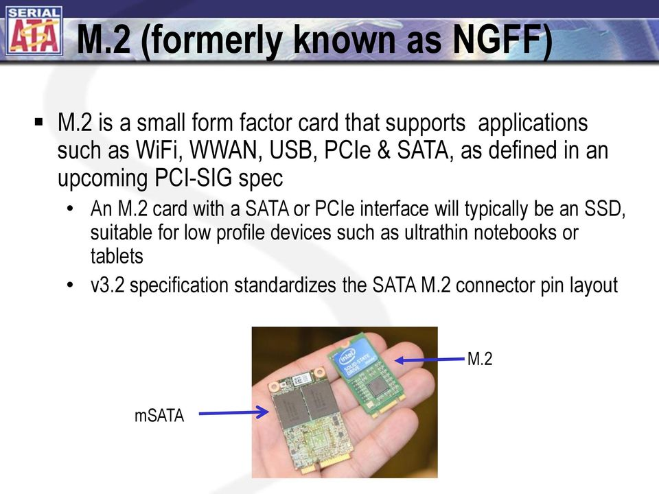 as defined in an upcoming PCI-SIG spec An M.
