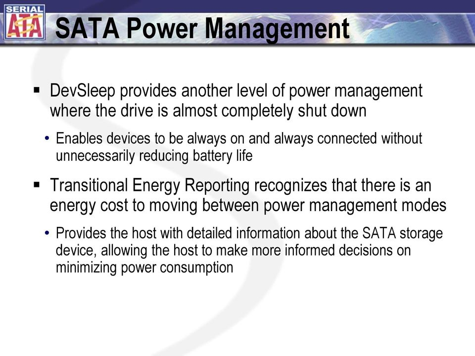 Reporting recognizes that there is an energy cost to moving between power management modes Provides the host with