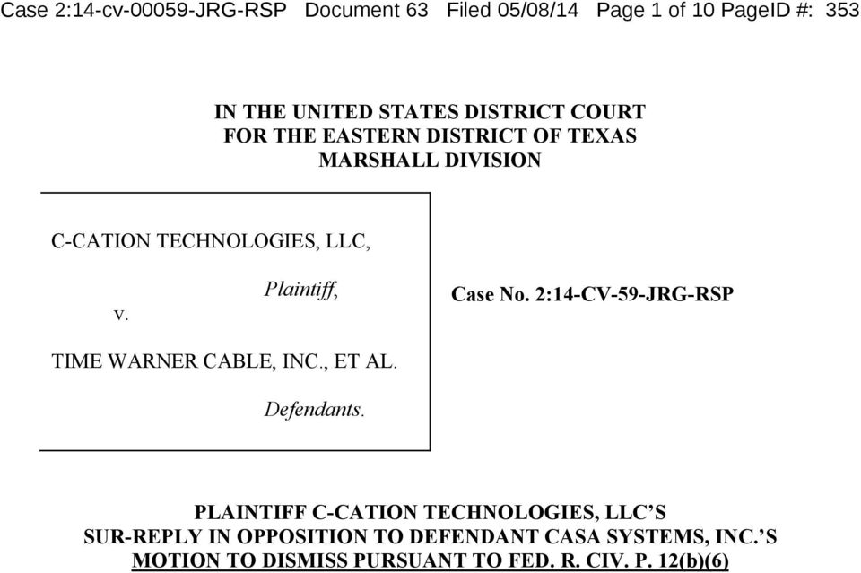 Plaintiff, Case No. 2:14-CV-59-JRG-RSP TIME WARNER CABLE, INC., ET AL. Defendants.