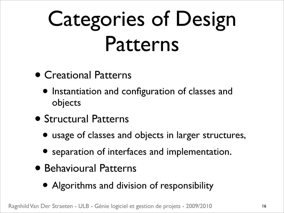 classes and objects in larger structures, separation of interfaces and