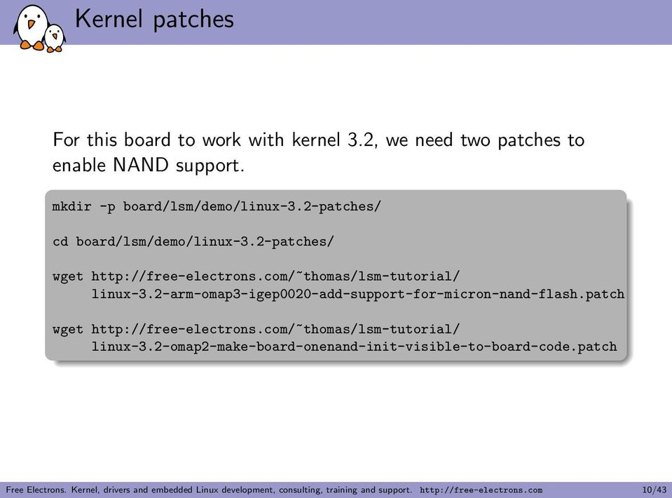 2-arm-omap3-igep0020-add-support-for-micron-nand-flash.patch wget http://free-electrons.com/~thomas/lsm-tutorial/ linux-3.