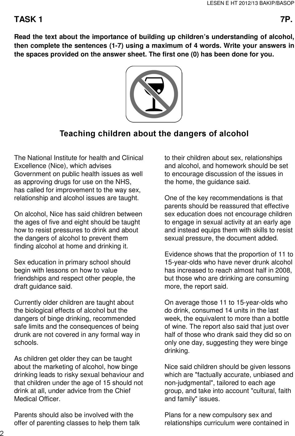 Teching children bout the dngers of lcohol 2 The Ntionl Institute for helth nd Clinicl Excellence (Nice), which dvises Government on public helth issues s well s pproving drugs for use on the NHS, hs