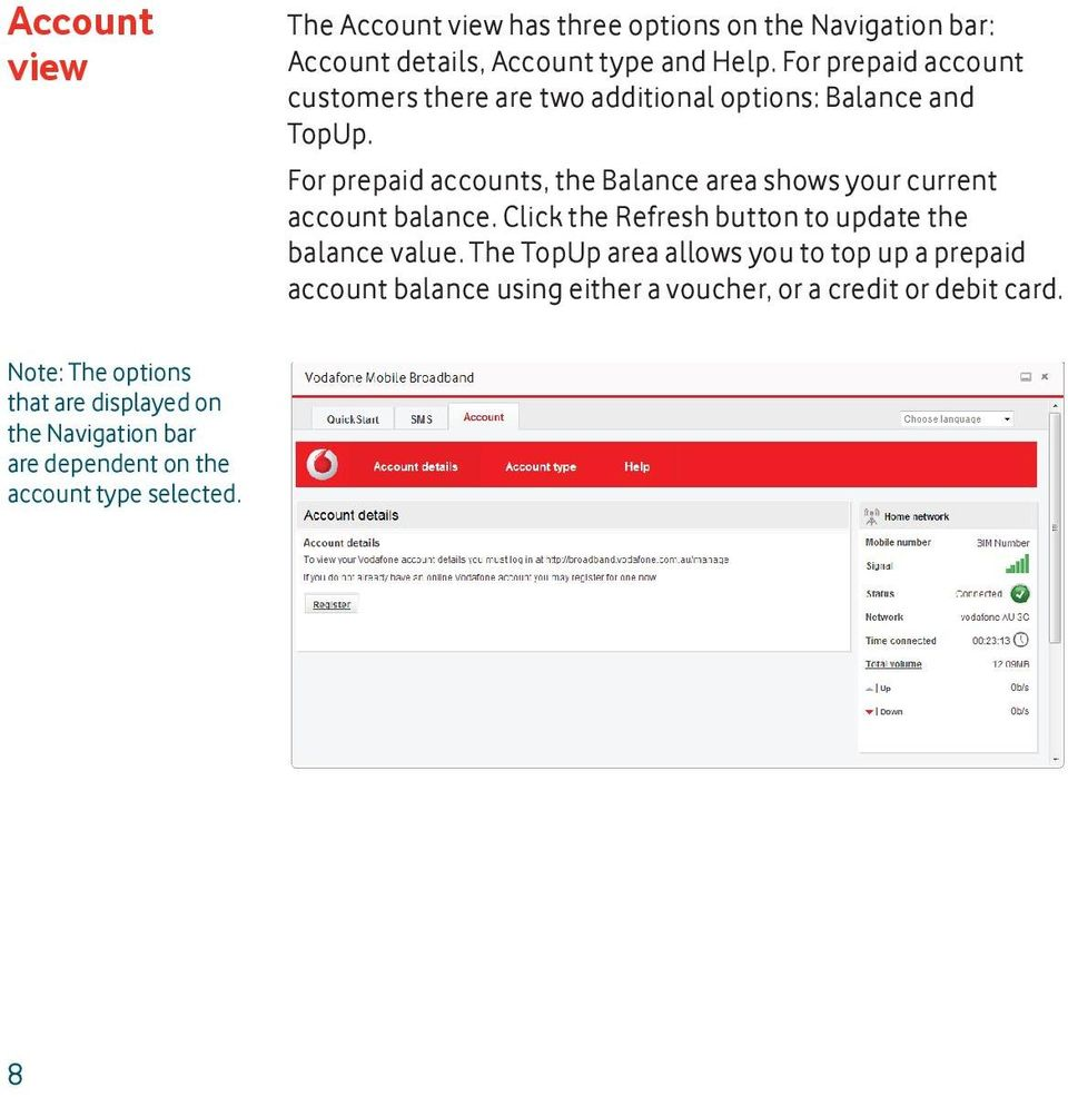 For prepaid accounts, the Balance area shows your current account balance. Click the Refresh button to update the balance value.