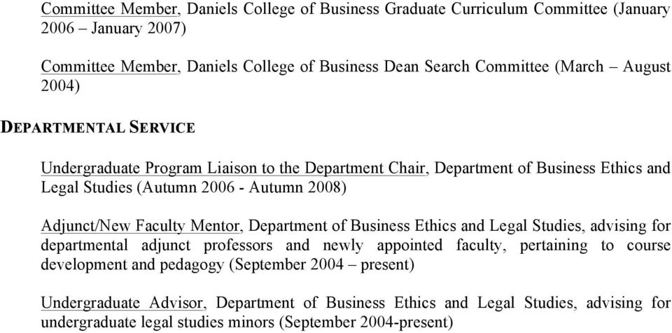 Adjunct/New Faculty Mentor, Department of Business Ethics and Legal Studies, advising for departmental adjunct professors and newly appointed faculty, pertaining to course