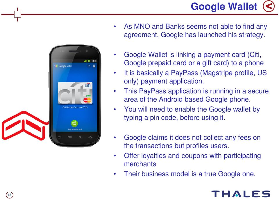 application. This PayPass application is running in a secure area of the Android based Google phone.