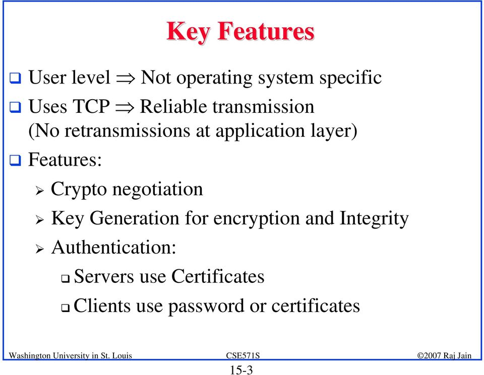 Features: Crypto negotiation Key Generation for encryption and