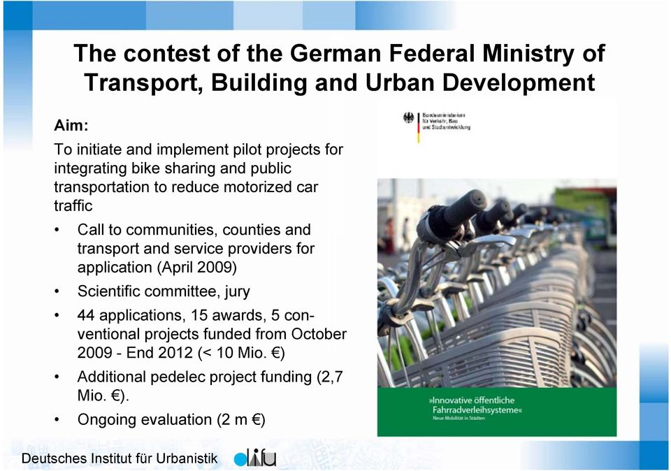 transport and service providers for application (April 2009) Scientific committee, jury 44 applications, 15 awards, 5