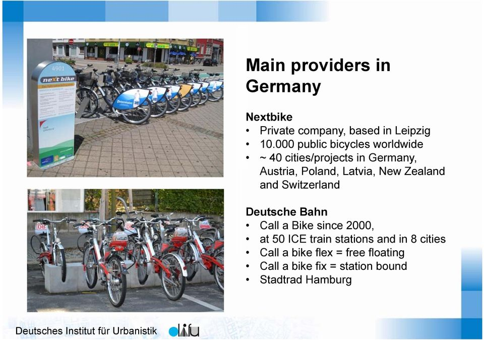 Latvia, New Zealand and Switzerland Deutsche Bahn Call a Bike since 2000, at 50 ICE