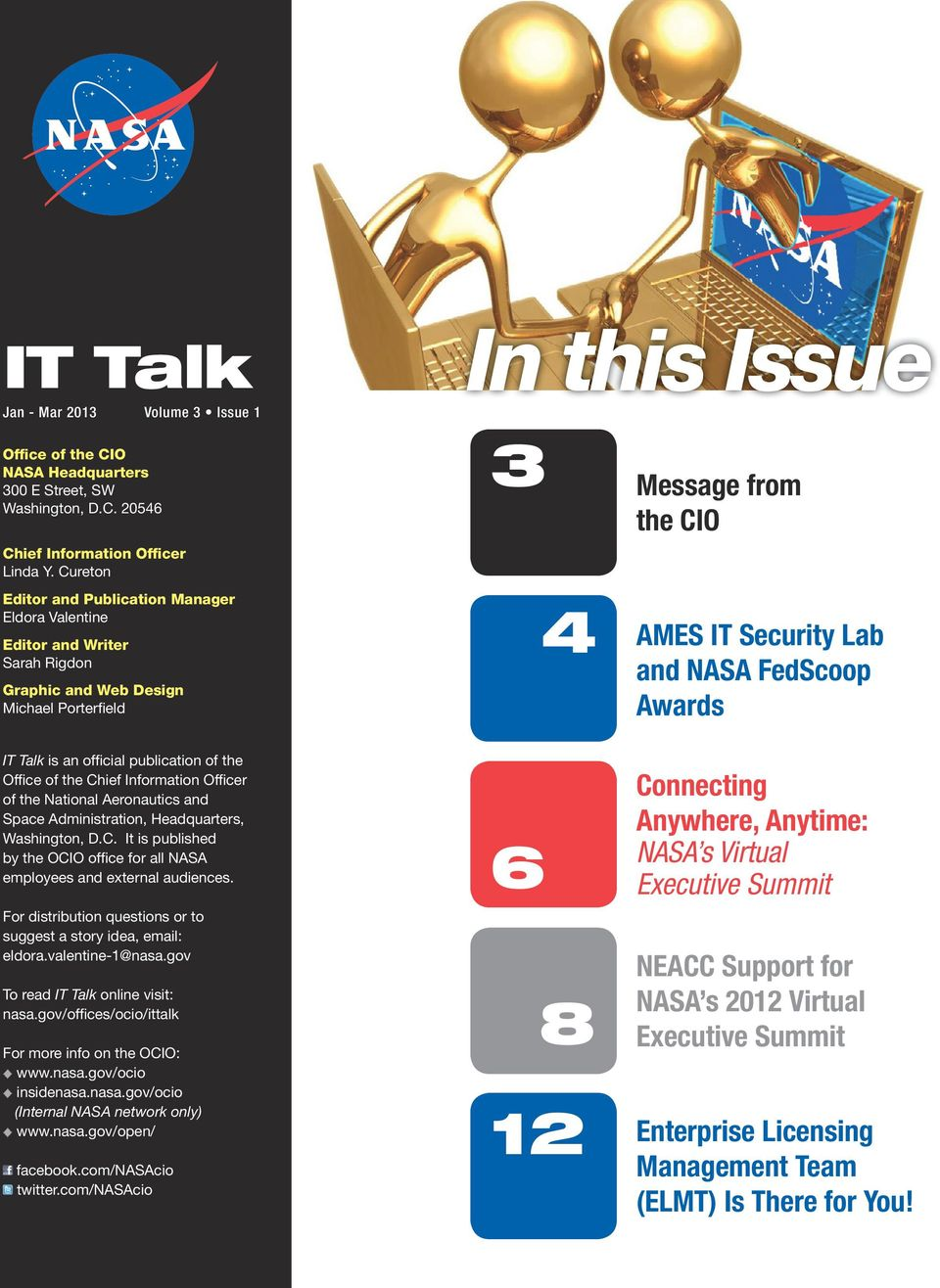 Awards IT Talk is an official publication of the Office of the Chief Information Officer of the National Aeronautics and Space Administration, Headquarters, Washington, D.C. It is published by the OCIO office for all NASA employees and external audiences.