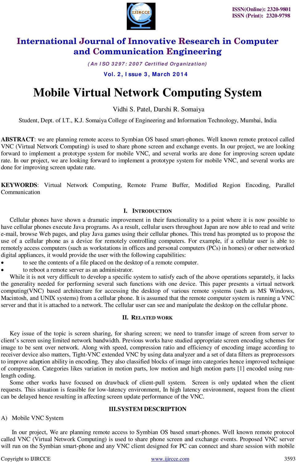 Well known remote protocol called VNC (Virtual Network Computing) is used to share phone screen and exchange events.