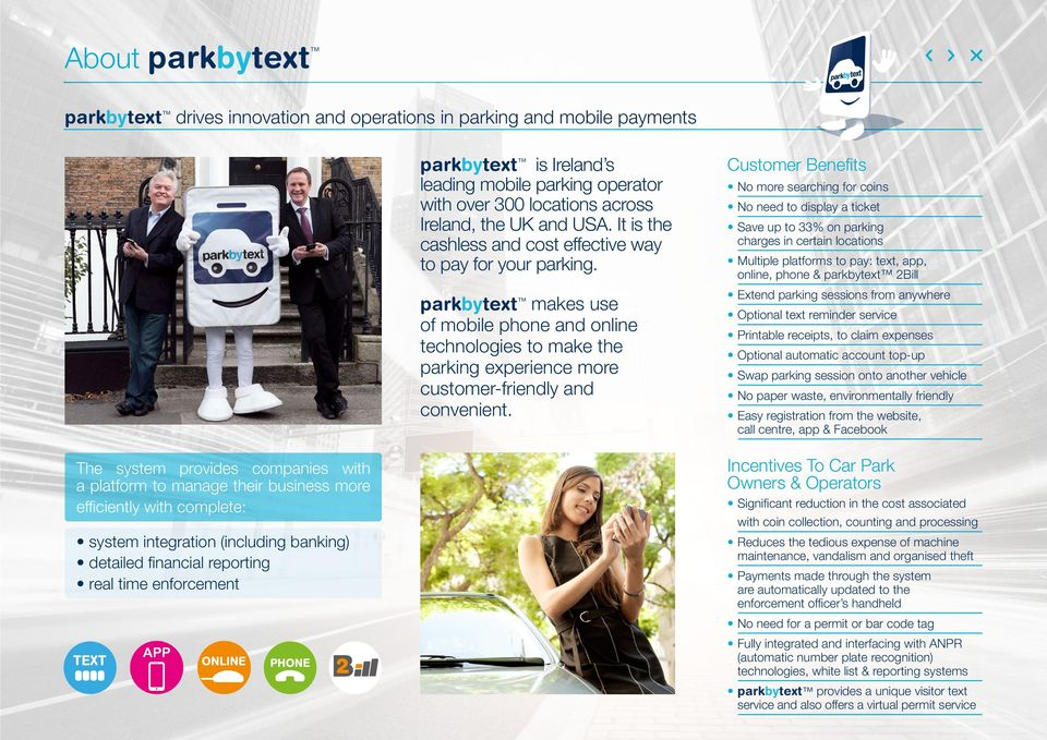 parkbytext makes use of mobile phone and online technologies to make the parking experience more customer-friendly and convenient.