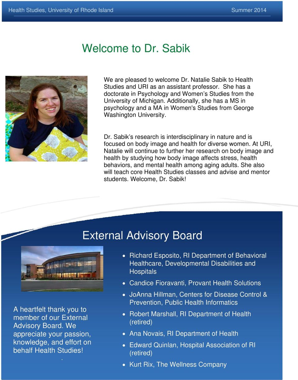 Sabik s research is interdisciplinary in nature and is focused on body image and health for diverse women.