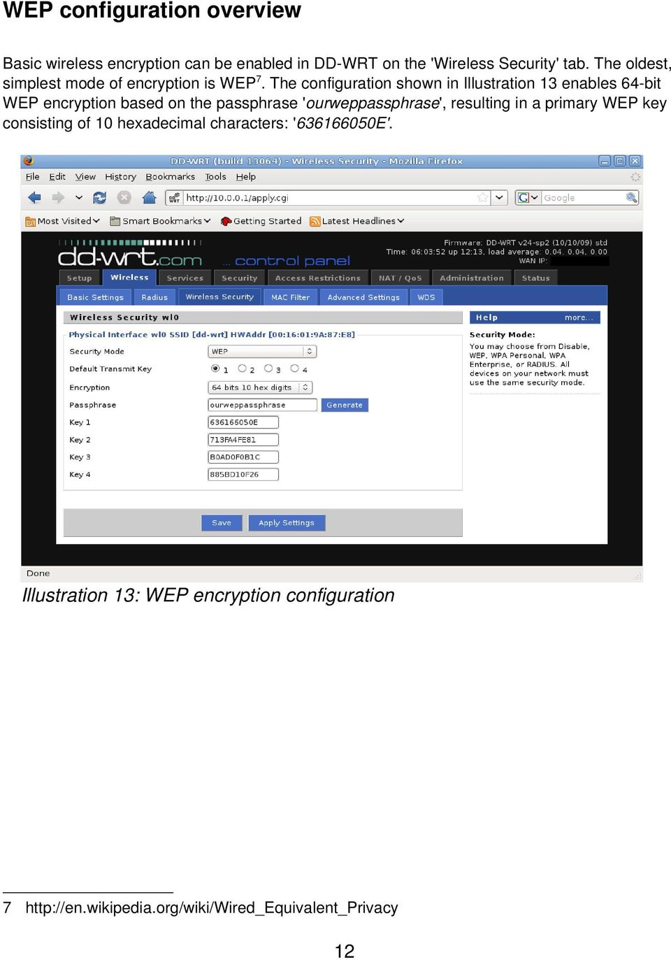 The configuration shown in Illustration 13 enables 64 bit WEP encryption based on the passphrase 'ourweppassphrase',