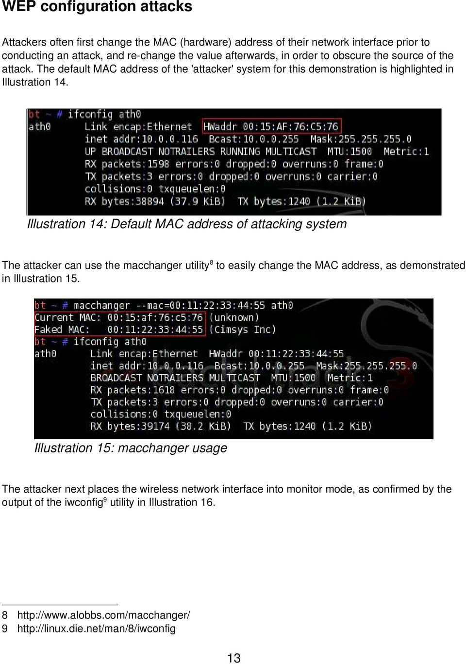 Illustration 14: Default MAC address of attacking system The attacker can use the macchanger utility8 to easily change the MAC address, as demonstrated in Illustration 15.