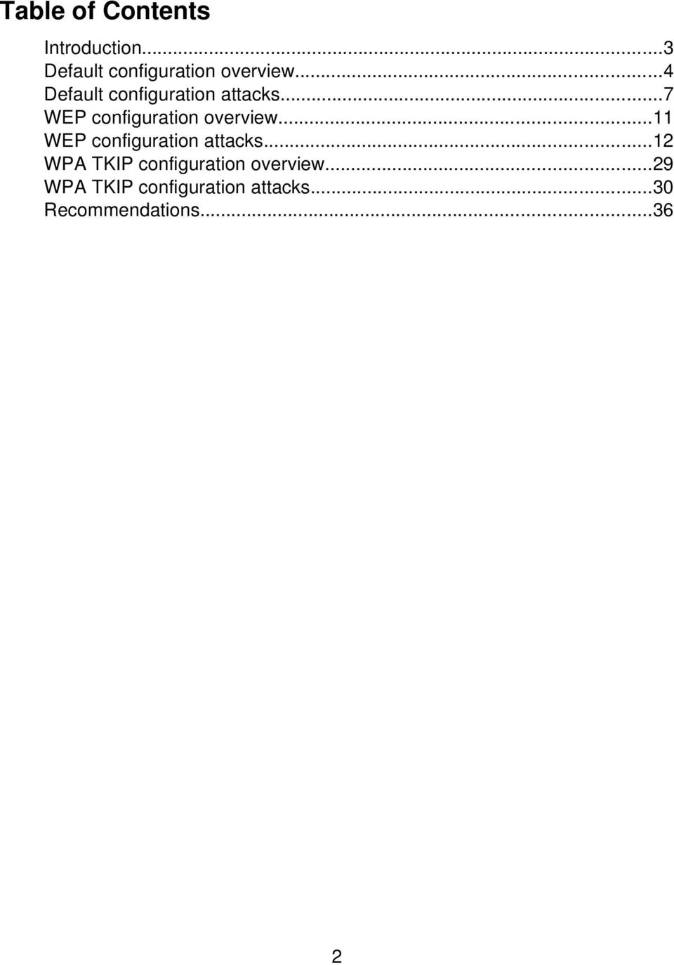 ..11 WEP configuration attacks...12 WPA TKIP configuration overview.