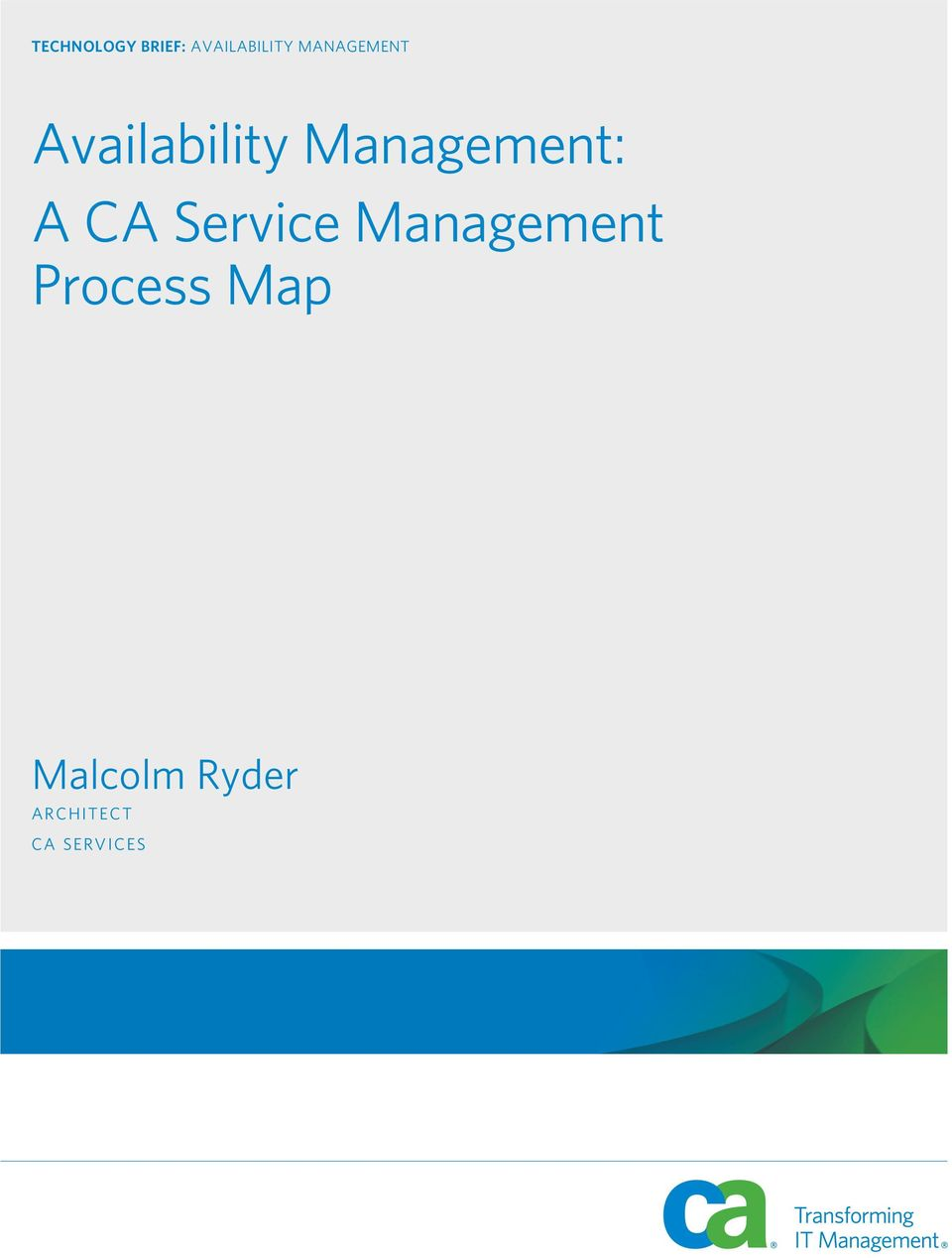 Availability : A CA Process