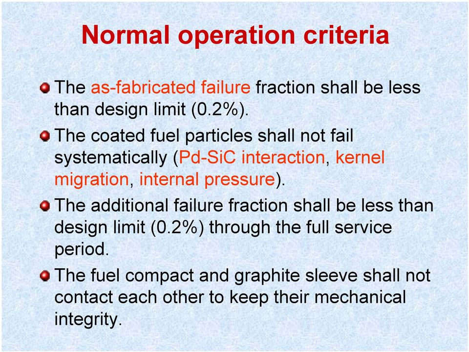 pressure). The additional failure fraction shall be less than design limit (0.