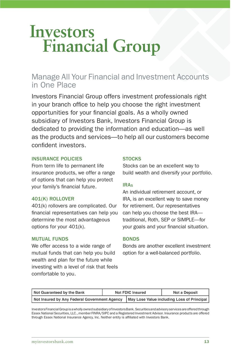 As a wholly owned subsidiary of Investors Bank, Investors Financial Group is dedicated to providing the information and education as well as the products and services to help all our customers become