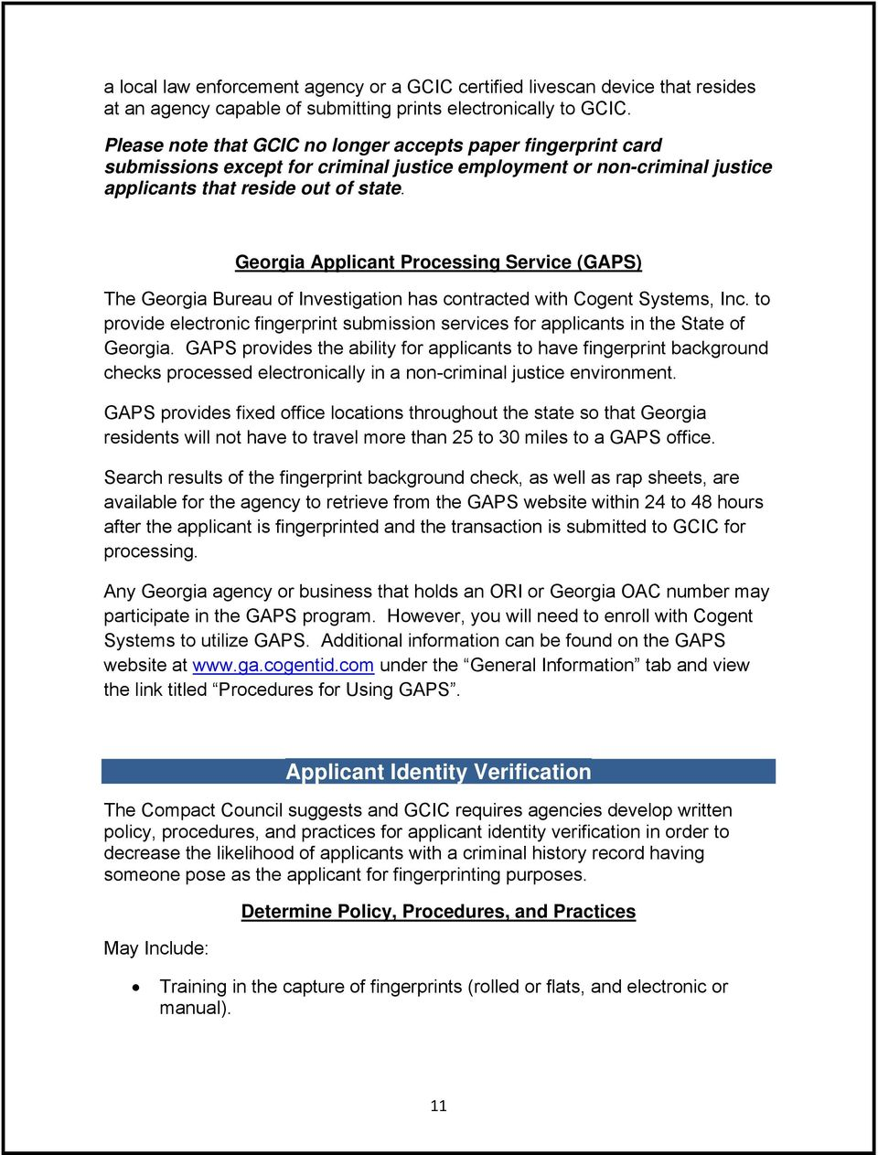 Georgia Applicant Processing Service (GAPS) The Georgia Bureau of Investigation has contracted with Cogent Systems, Inc.