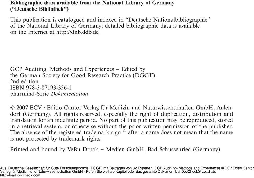 Methods and Experiences Edited by the German Society for Good Research Practice (DGGF) 2nd edition ISBN 978-3-87193-356-1 pharmind-serie Dokumentation 2007 ECV Editio Cantor Verlag für Medizin und
